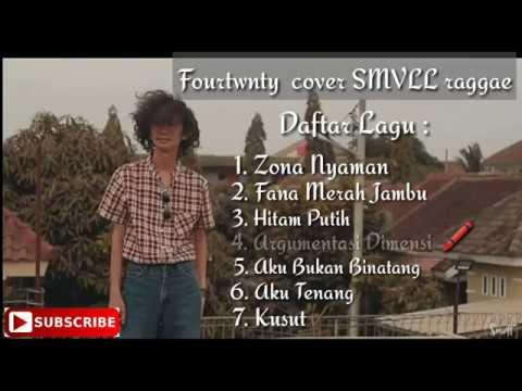 Zona Nyaman raggae . SMVLL cover fourtwnty FULL ALBUM