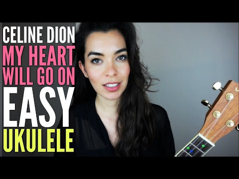 CELINE DION - MY HEART WILL GO ON - EASY UKULELE TUTORIAL