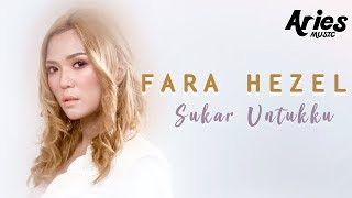 Fara Hezel - Sukar Untukku (Official Lyric Video)