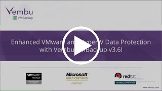 Enhanced VMware and Hyper-V Data Protection using Vembu VMBackup v3.6!