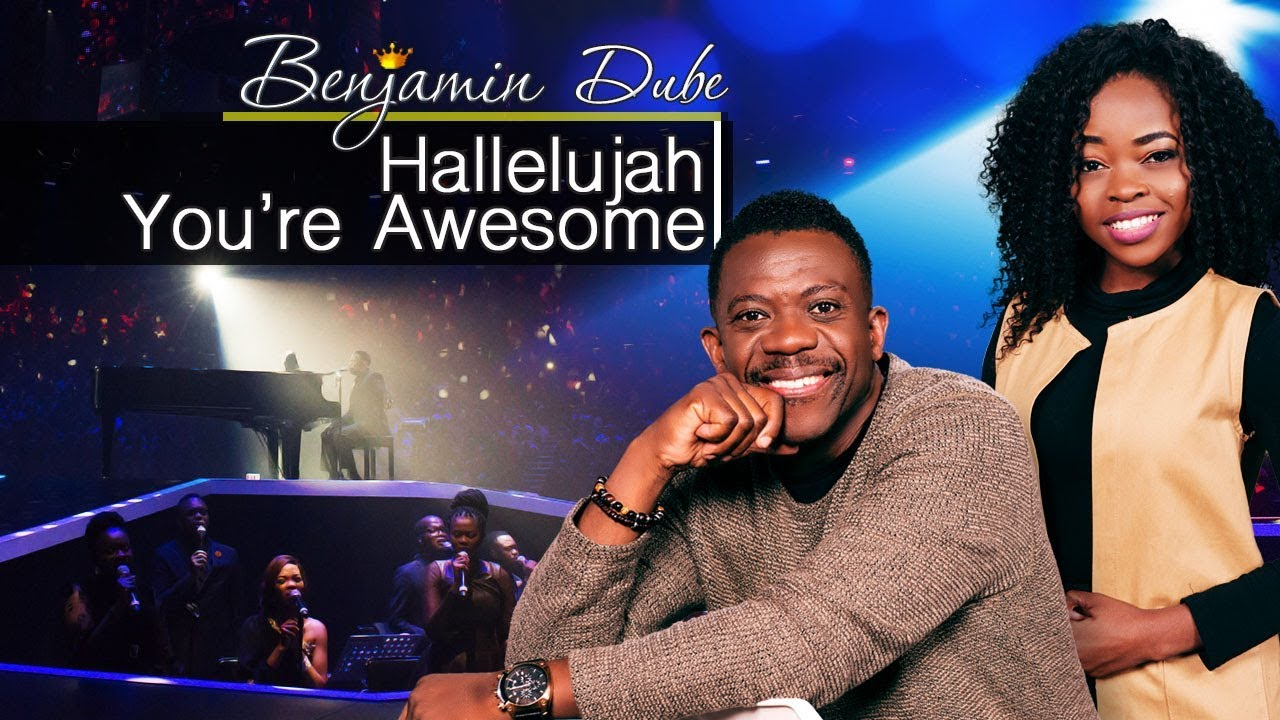 benjamin-dube-feat-nomthandazo-hallelujah-you-re-so-awesome-spirittunez