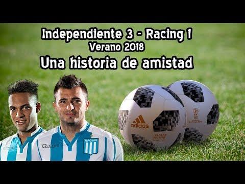 Independiente - Racing (Verano 2018) Una historia de amistad