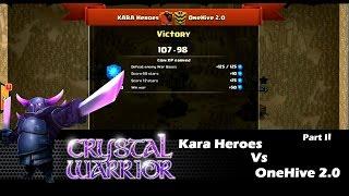 [Kara Heroes vs OneHive 2.0] War Recap, Part II | Clan Wars | Clash Of Clans HD