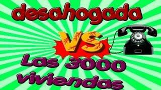 Broma Telefónica - Isabel Paparazzi y Desahogada VS Las 3000 viviendas (Parte 1)