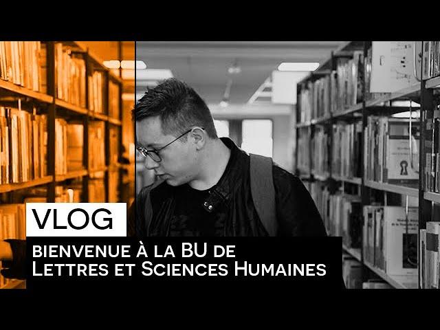 [VLOG] :  La BU de Lettres et Sciences Humaines