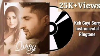 Keh Gayi Sorry Ringtone:Jassie Gill||New Instrumental Punjabi Ringtone 2020