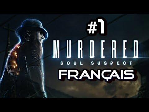 Murdered Soul Suspect #1 - FANTÔMES - Gameplay Commentaire Français [FR]