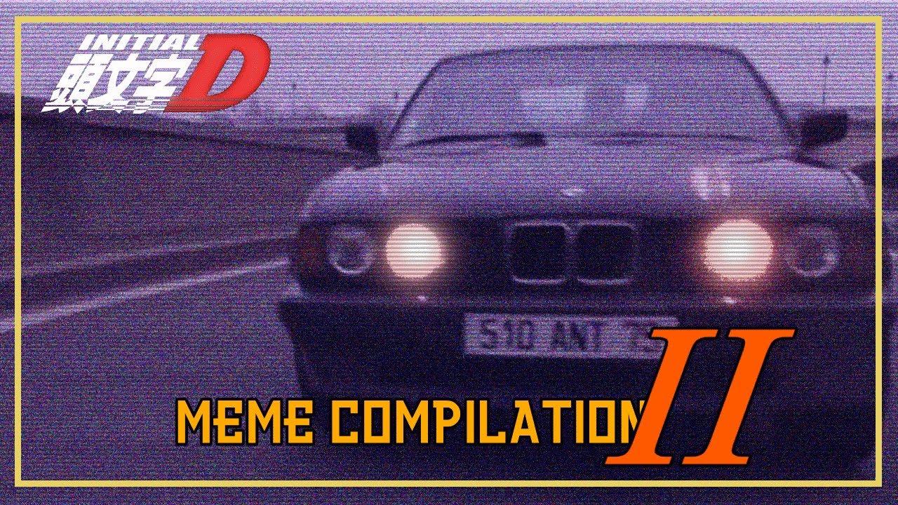 Initial D Meme Compilation II REUPLOAD - YouTube