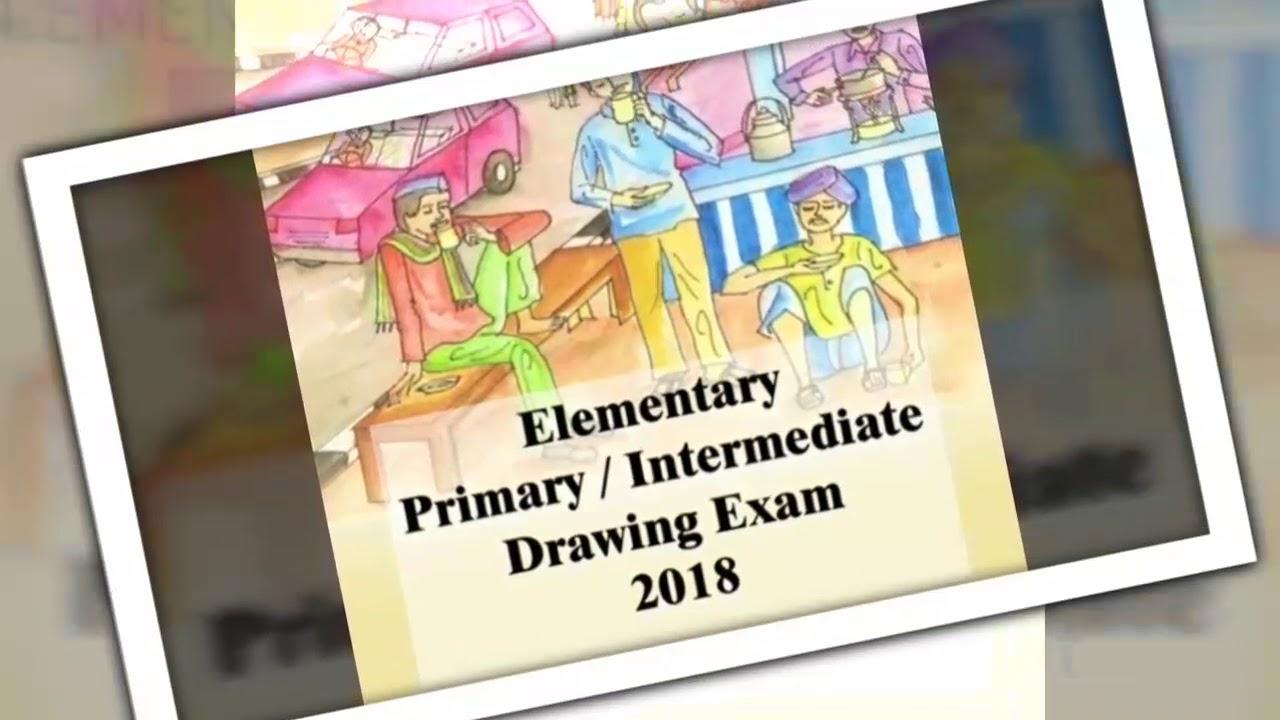 ELEMENTARY & INTERMEDIATE DRAWING EXAM 2018