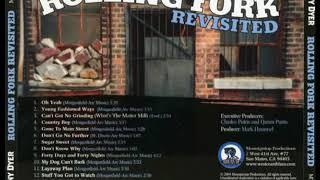 Johnny Dyer with Mark Hummel - Rolling Fork Revisited [Full Album]