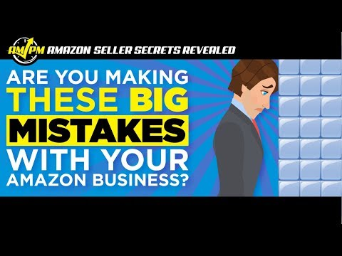 Are You Making These Common BIG Amazon Seller Mistakes?