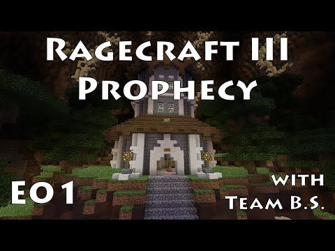 E01 - Ragecraft 3 - The Prophecy with Team B.S.