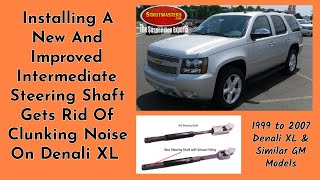 How To Replace The Intermediate Steering Shaft On A GMC Yukon XL