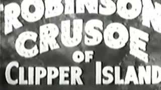 Robinson Crusoe of Clipper Island - Trailer #2