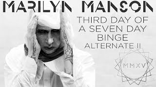 Marilyn Manson - Third Day Of A Seven Day Binge (Alternate 2)