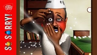 So Sorry: Eggs, Slaps and Kejriwal on the line.