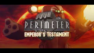 Perimeter: Emperor's Testament - Trailer