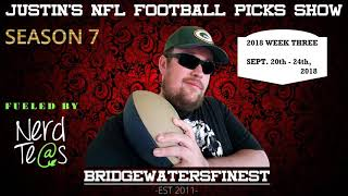 Justin's 2018/2019 NFL Football Picks Show -- Week 3, Sept. 20th-24th, 2018