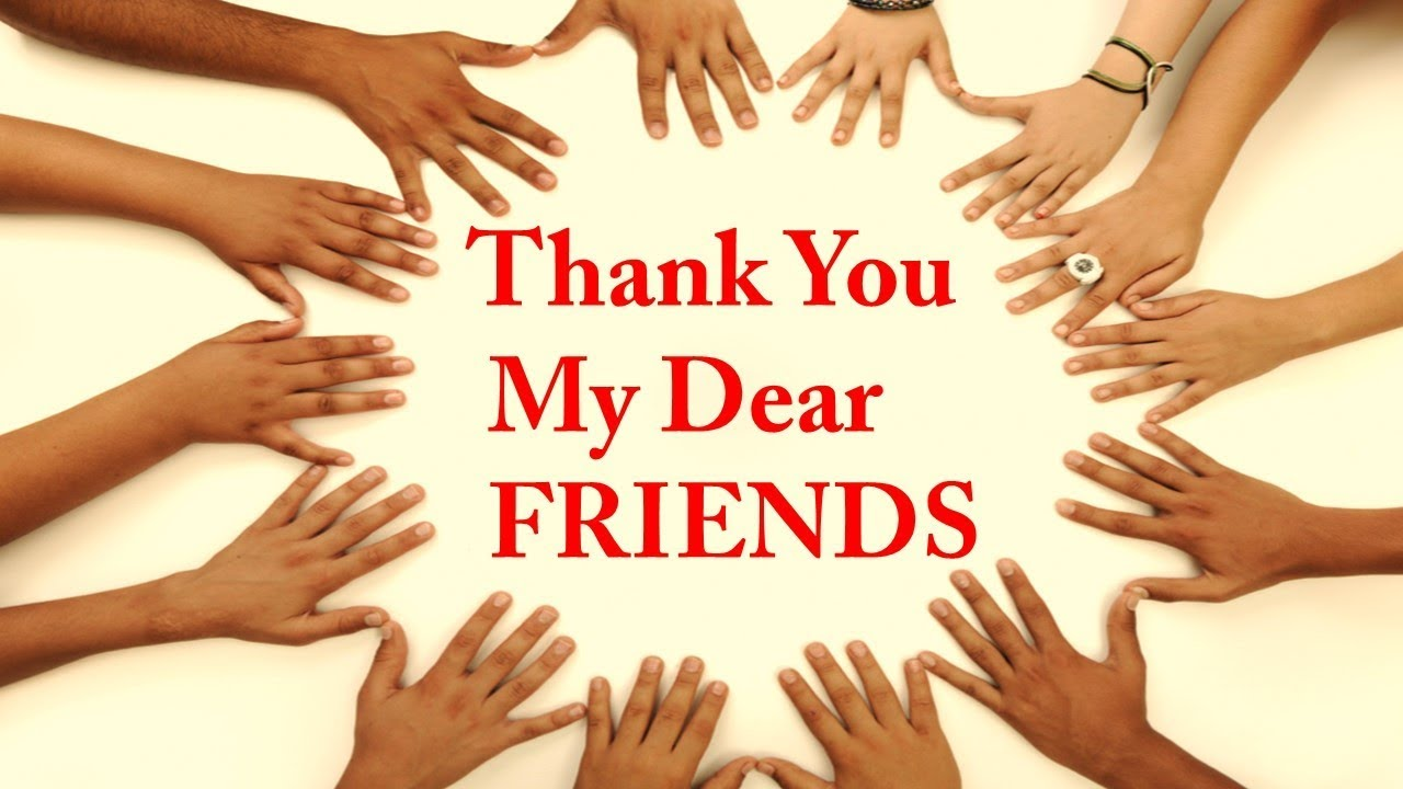 Thank You My Dear Friends Motivational Video Youtube