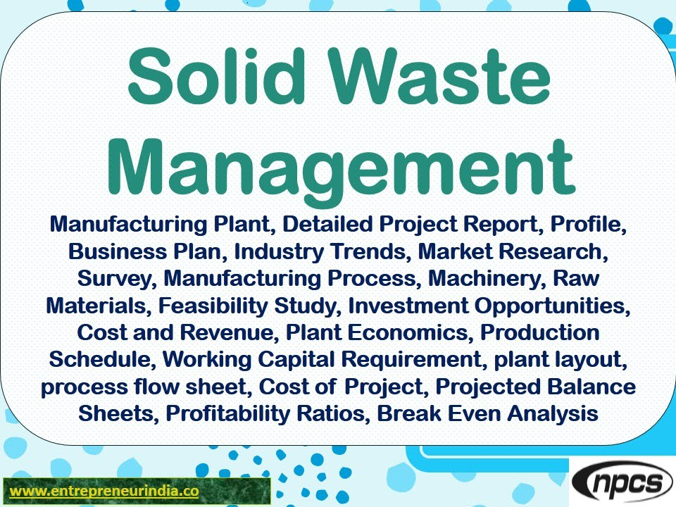 Solid Waste Management  Manufacturing Plant Detailed Project