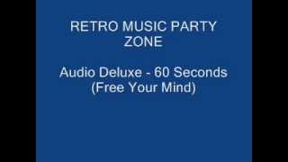 Audio Deluxe - 60 Seconds (Free Your Mind)