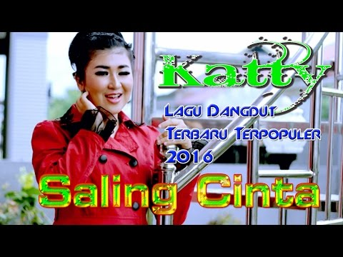 Lagu Dangdut Terbaru 2016 # 2017 Gratis Populer  | Katty - Saling Cinta [HD] Dangdut gratis 2017