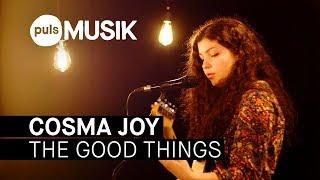 Baixar Cosma Joy - The Good Things (PULS Live Session)