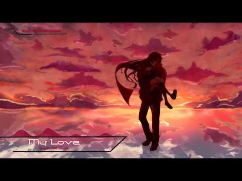 [Nightcore] ~ My Love ~ Kuba Oms