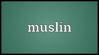 Muslin Meaning