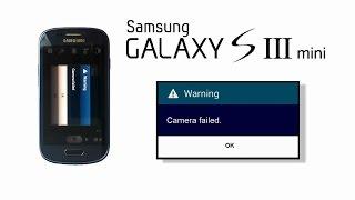 Samsing S3, SIII mini i8190 - Camera Failed, How to Fix