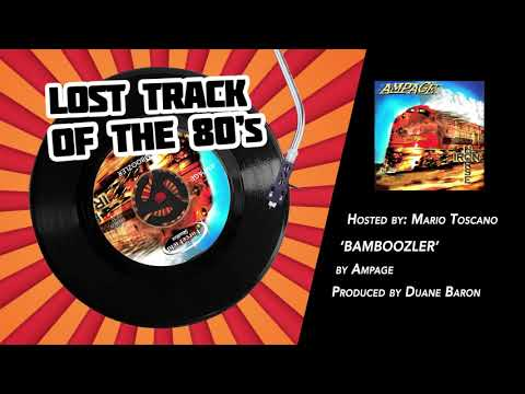 'LOST TRACK OF THE 80'S' RADIO SHOW- EPISODE 3- 'BAMBOOZLER' BY AMPAGE