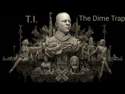 T.I. The Dime Trap X