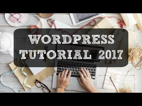 WordPress Blog Tutorial - Blogging for Beginners in 2017!