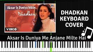 Aksar Is Duniya Mein Anjaane Milte Hain - Keyboard Cover ( Dhadkan  )