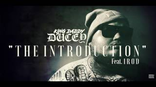 KING DADDY DUCEY - THE INTRODUCTION FEAT. IROD (2016 OFFICIAL SONG STREAM)