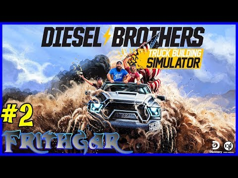Diesel Brothers Truck Building Simulator #2: Troublesome Bed!