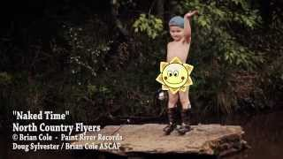"North Country Flyers -  ""Naked Time"" CMT Video"
