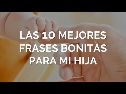 Las 10 Mejores Frases Bonitas Para Mi Hija Te Amo Hija