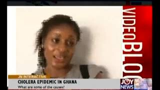 Cholera Epidemic in Ghana - Joy  News Interactive (29-7-14)