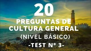 20 PREGUNTAS DE CULTURA GENERAL (NIVEL BÁSICO) 3