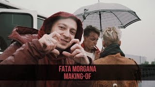 FATA MORGANA MAKING OF 2017