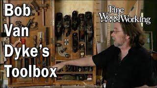Take a look inside Bob Van Dyke's toolbox