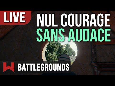 🔴 LIVE : NUL COURAGE SANS AUDACE   Battlegrounds FR