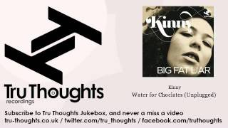 Kinny - Water for Choclates - Unplugged