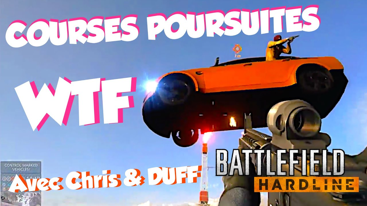 COURSES POURSUITES WTF ft. Chris & Duff sur Battlefield Hardline [Rediff Twitch]