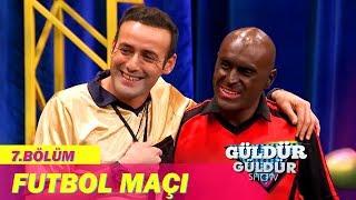 Güldür Güldür Show 7.Bölüm - Futbol Maçı