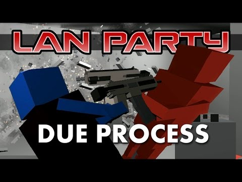 Due Process - SWAT Showdown - LAN Party