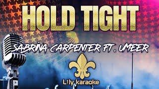 Sabrina Carpenter Ft. Uhmeer - Hold Tight (Karaoke Version)