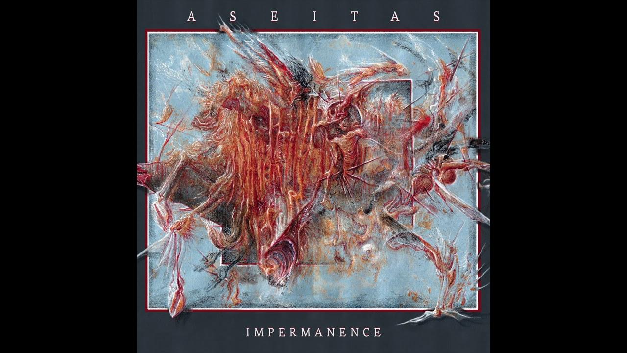 ASEITAS - Impermanence