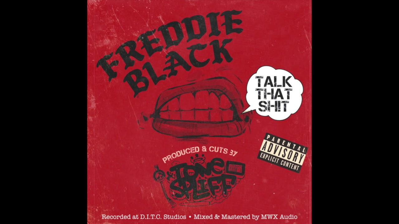 Freddie Black - Talk That Sh!t (Prod & cuts Tone Spliff)